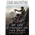 In the Company of the Dead (The Sundered Oath Book 1)