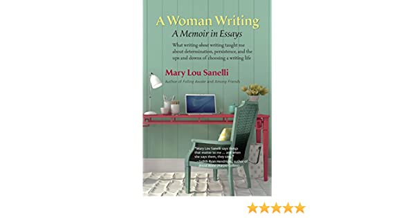 Thesis Of A Compare And Contrast Essay A Woman Writing A Memoir In Essays  Kindle Edition By Mary Lou Sanelli  Reference Kindle Ebooks  Amazoncom Essay About Science And Technology also Marriage Essay Papers A Woman Writing A Memoir In Essays  Kindle Edition By Mary Lou  Thesis Statement Essays