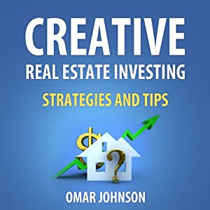 Creative Real Estate Investing Strategies and Tips Audiobook