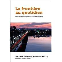 La frontière au quotidien: Expériences des minorités à Ottawa-Gatineau (Politique et politiques publiques)