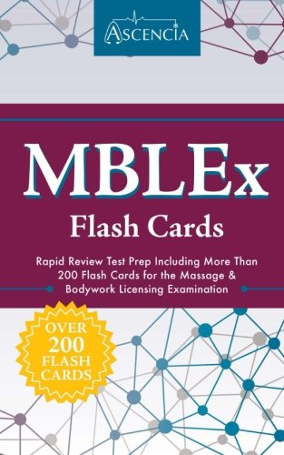 MBLEx Flash Cards: Rapid Review Test Prep Including More Than 200 Flash Cards for the Massage & Bodywork Licensing Examination