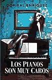 Los pianos son muy caros (Spanish Edition)