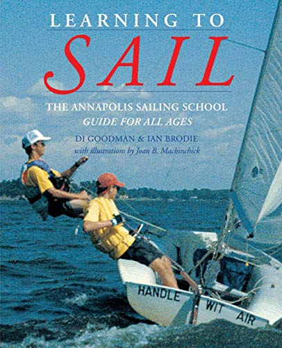 Learning to Sail: The Annapolis Sailing School Guide for All Ages (Best Sailboat To Learn On)