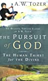 The Pursuit of God, A. W. Tozer, 1600660541