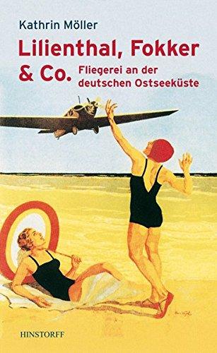 Lilienthal, Fokker & Co: Fliegerei an der deutschen Ostseeküste