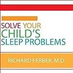 Solve Your Child's Sleep Problems | Richard Ferber