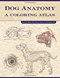 img - for Dog Anatomy: A Coloring Atlas book / textbook / text book
