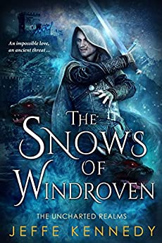 The Snows of Windroven (Uncharted Realms) by [Kennedy, Jeffe]