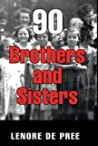90 Brothers and Sisters, Lenore De Pree, 1457524813