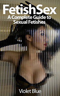 Fetish and you understanding and embracing your fetish kindle fetish sex a complete guide to sexual fetishes fandeluxe PDF
