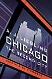 Chicago, A. J. Liebling and A. J. Liebling, 0803280351