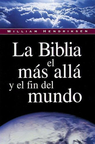 La Biblia, El Mas Aila y El Fin del Mundo (English and Spanish Edition)