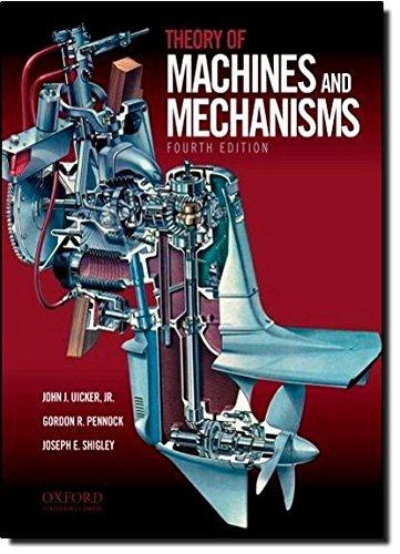 Theory of Machines and Mechanisms (Theory Of Machines And Mechanisms 5th Edition)