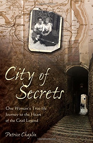 Read Online City of Secrets: One Woman's True-life Journey to the Heart of the Grail Legend pdf epub