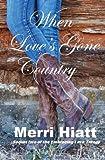 When Love's Gone Country, Merri Hiatt, 1482753650
