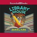 Library Mouse: A Friend's Tale   Daniel Kirk