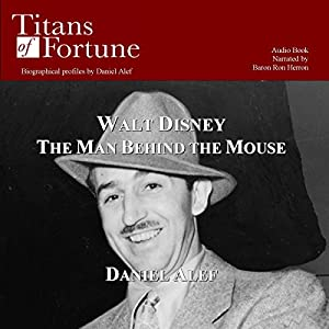 Walt Disney: The Man behind the Mouse Hörbuch
