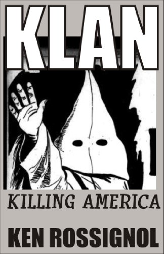 KLAN: Killing America: The original stories of the Ku Klux Klan