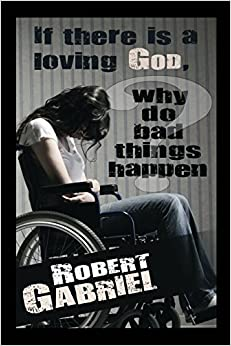 Book If There Is A Loving God Why Do Bad Things Happen?