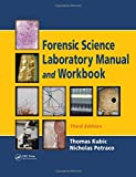 Forensic Science Laboratory Manual and Workbook, Third Edition