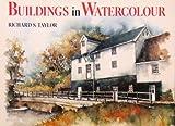 Buildings in Watercolour, Richard Taylor, 0713466286
