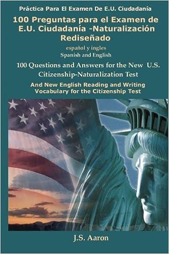 100 Preguntas Para El Examen De E U Ciudadania Naturalizacion Redisenado Aaron J S Amazon Com Mx Libros