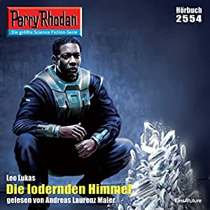 Die lodernden Himmel (Perry Rhodan 2554) Hörbuch