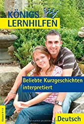 Königs Lernhilfen: Beliebte Kurzgeschichten interpretiert (mit Texten). 9.-13. Klasse: Klassen 9-13