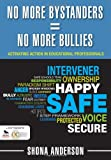 No More Bystanders = No More Bullies: Activating Action in Educational Professionals