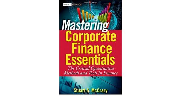 Mastering corporate finance essentials the critical quantitative mastering corporate finance essentials the critical quantitative methods and tools in finance 9780470393338 economics books amazon fandeluxe Choice Image