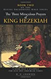 The Three Miraculous Prayers of King Hezekiah, W. D. Crowder, 1491704004