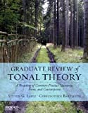 Graduate Review of Tonal Theory: A Recasting of Common-Practice Harmony, Form, and Counterpoint