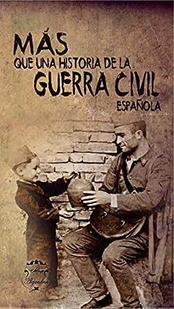 Más que una historia de la Guerra Civil Española: Relatos
