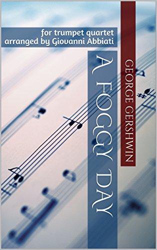 George Gershwin A Foggy Day for trumpet quartet: arranged by Giovanni Abbiati