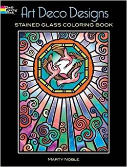 Art Deco Designs Stained Glass Coloring Book Dover Design Marty Noble 9780486448145 Amazon Books