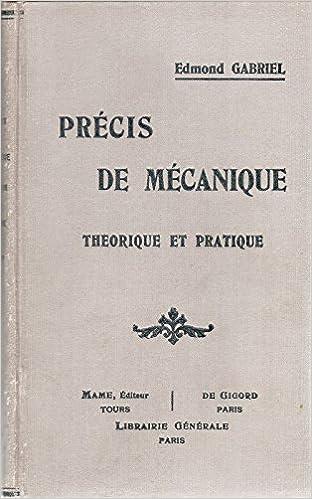 Precis De Mecanique Theorique Et Pratique Suivi De