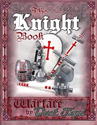 The Knight Book: Warfare by Duct Tape by Chinquapin Press
