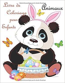 Amazon Com Animaux Livre De Coloriage Pour Enfants Livre De Coloriage Pour Enfants 100 Images Etonnantes Pour Les Enfants De 4 Ans 5 Ans 6 Ans 7 Ans Et 8 L Enfant Devrait