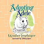 Adopting Adele | Heather Leughmyer