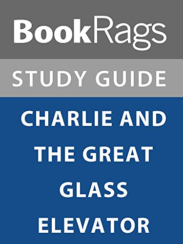 Summary & Study Guide: Charlie and the Great Glass Elevator (Charlie And The Great Glass Elevator Summary)