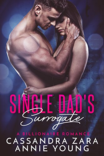 Single Dad's Surrogate: A Billionaire's Baby and Nanny Romance