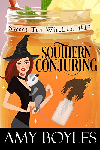 Southern Conjuring (Sweet Tea Witch Mysteries Book 13) by [Boyles, Amy]