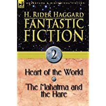 Fantastic Fiction: 2-Heart of the World & the Mahatma and the Hare