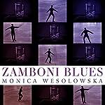 Zamboni Blues   Monica Wesolowska