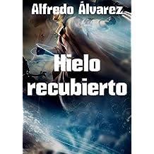 Hielo recubierto (Spanish Edition)