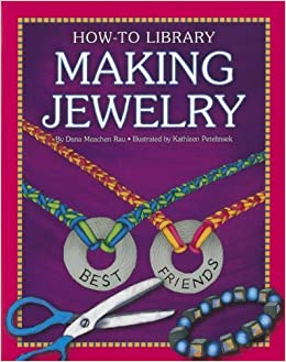 Making Jewelry (How-To Library (Cherry Lake)) by Dana Meachen Rau (2012-11-01)