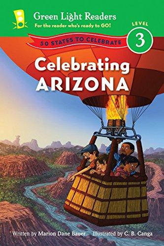 Celebrating Arizona: 50 States to Celebrate (Green Light Readers Level 3)