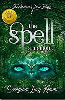 The Spell (The Shaman's Lover Trilogy Book 1) by [Kemm, Georgina Lucy]