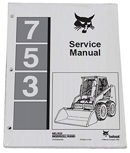 amazon com bobcat 753 skid steer complete shop service manual rh amazon com Bobcat 753 Manual PDF Bobcat 753 Skid Steer Manual