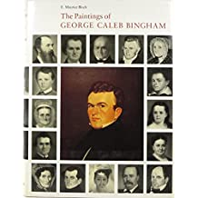 The Paintings of George Caleb Bingham: A Catalogue Raisonne